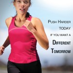 Push Harder Today if You want a Different Tomorrow